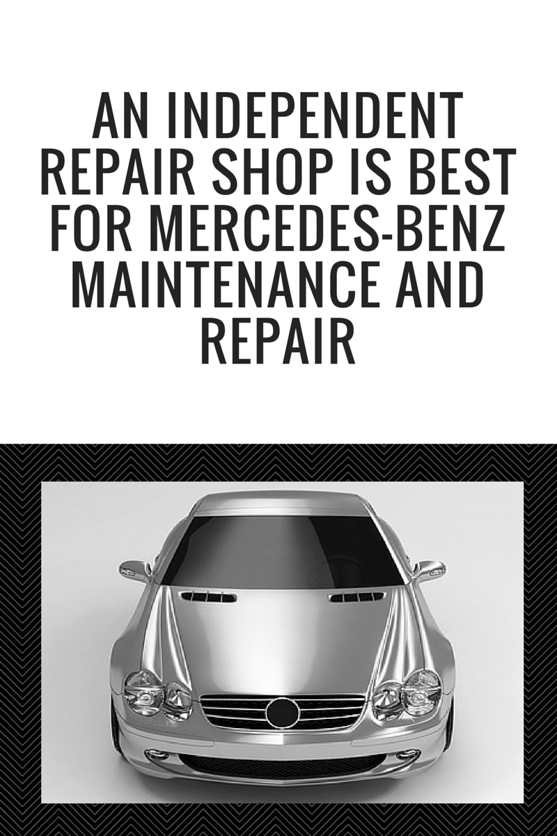 An independent repair shop is best for mercedes benz for Mercedes benz repairs